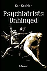 Psychiatrists Unhinged Kindle Edition