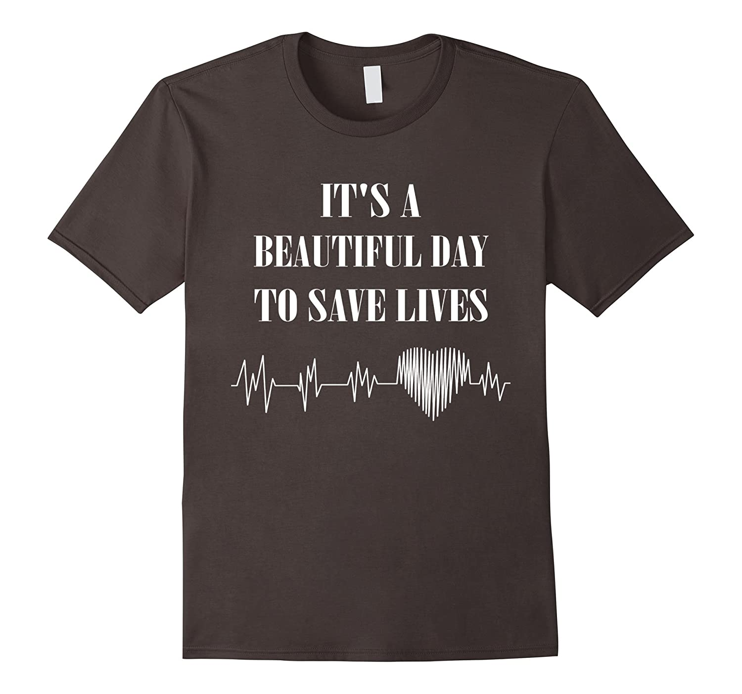 It's a Beautiful Day to Save Lives T-Shirt Doctor Nurse Med-Rose