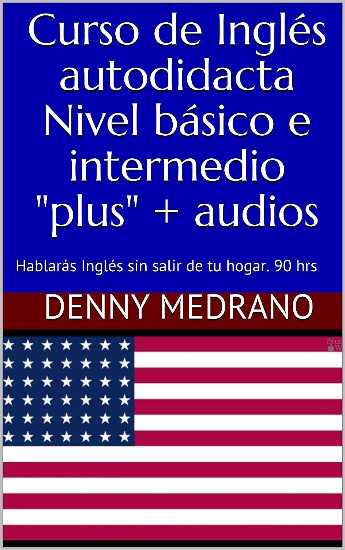 Curso de Inglés autodidacta Nivel básico e intermedio : Hablarás ...