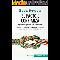 El factor confianza de Stephen M. R. Covey (Análisis de la obra): Un parámetro ignorado de la productividad (Book Review)