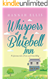 Whispers at the Bluebell Inn: A glorious tale of love and friendship (Hope Cove Book 4)