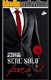 Seré solo para ti: (Bilogía completa) (Spanish Edition)