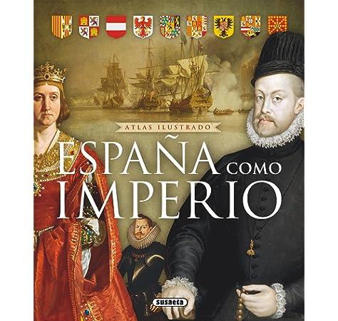 Atlas ilustrado de España como imperio: Amazon.es: Sinatti, Giacomo, Peludo Gómez, María del Rosario: Libros