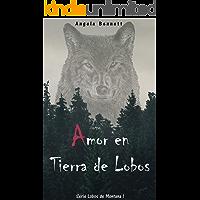 Amor en Tierra de Lobos (Lobos de Montana nº 1) (Spanish Edition)