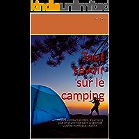 Tout savoir sur le camping: Depuis plusieurs années, le camping joue un grand rôle dans la façon de vivre de nombreux citadins. (French Edition)