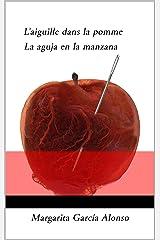 L'aiguille dans la Pomme, La aguja en la manzana: La aguja en la manzana (French Edition)