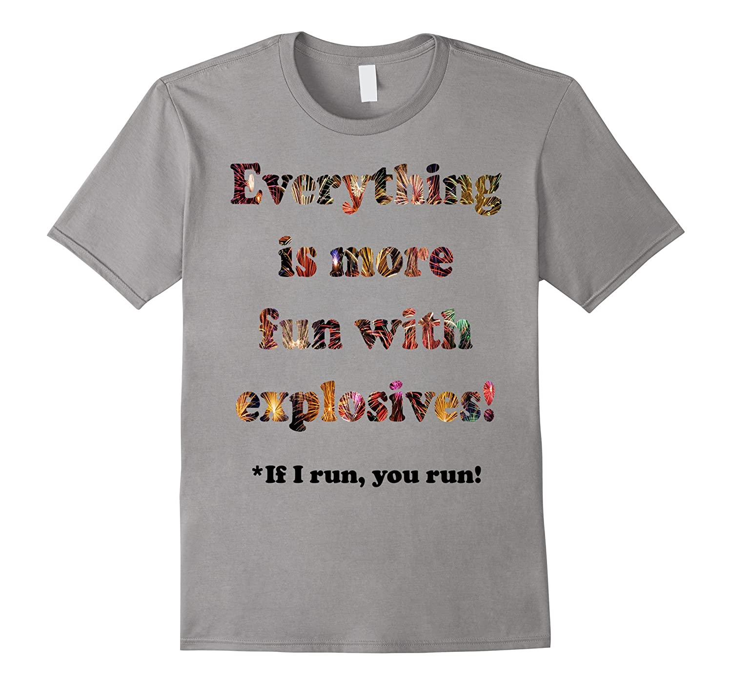 4th of July Everything is More Fun With Explosives Shirt-PL