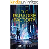 The Paradise Factory: A New York 2055 Sci-Fi Thriller (Cortex Book 1)