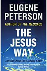 The Jesus Way: A conversation in following Jesus (Spiritual Theology) (English Edition) eBook Kindle