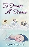 To Dream a Dream