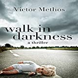 Walk in Darkness: Jon Stanton Mysteries, Book 2