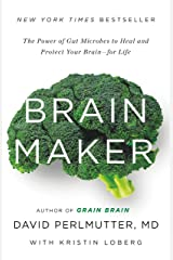 Brain Maker: The Power of Gut Microbes to Heal and Protect Your Brain for Life Kindle Edition