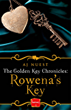 Rowena's Key: HarperImpulse Fantasy Romance Novella (The Golden Key Chronicles, Book 1)