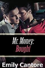 Bought: Mr. Money, Part 1 (A Billionaire Romance) Kindle Edition