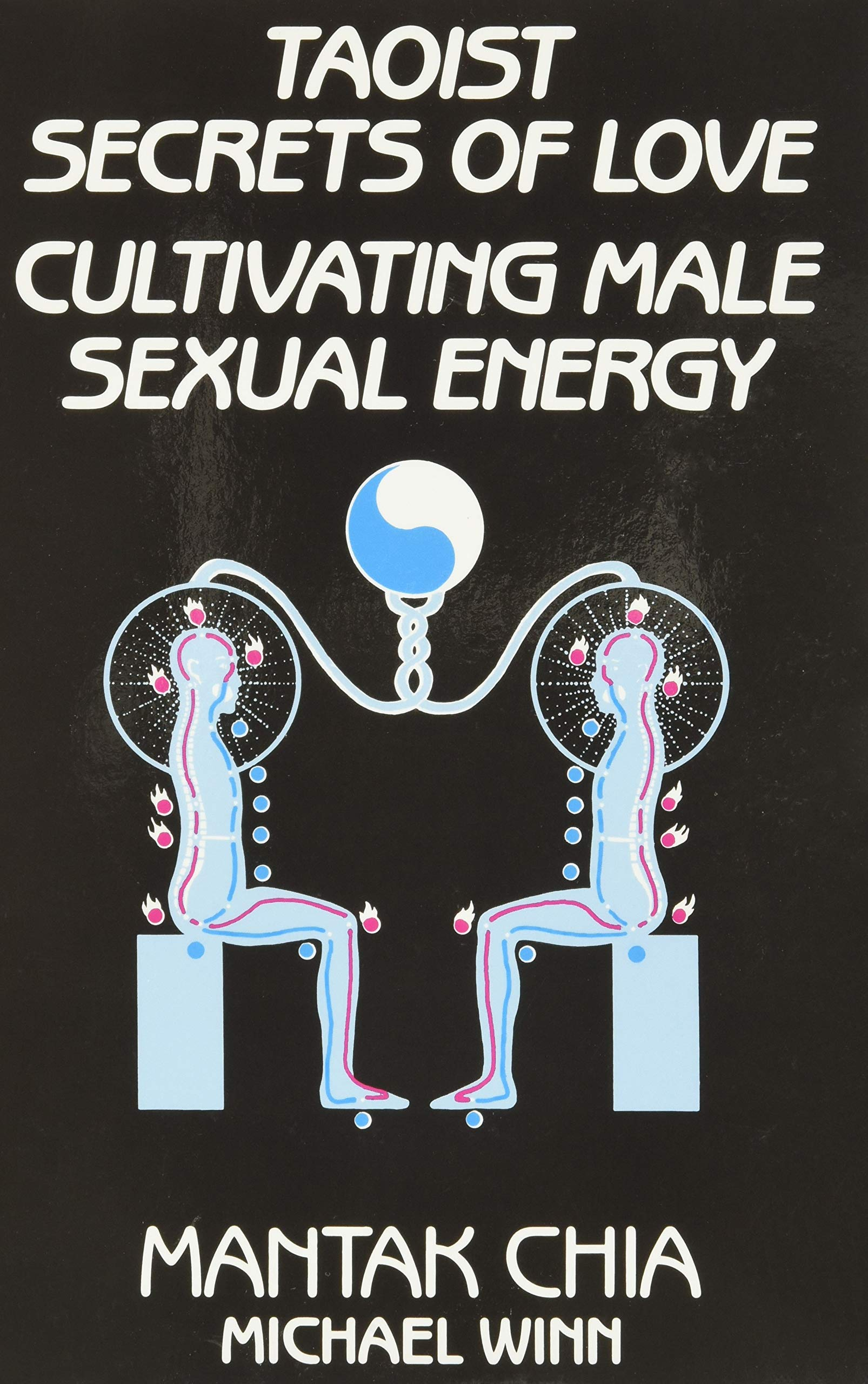 Chia M Taoist Secrets Of Love Cultivating Male Sexual Energy Chia Mantak Amazon De Bucher