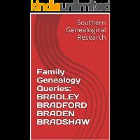 Family Genealogy Queries: BRADLEY BRADFORD BRADEN BRADSHAW (Southern Genealogical Research)
