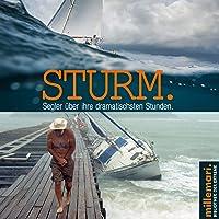 Sturm: Segler über ihre dramatischsten Stunden