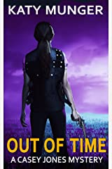 Out Of Time (Casey Jones mystery series Book 2) Kindle Edition