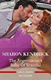 The Argentinian's Baby of Scandal (The Legendary Argentinian Billionaires Book 2)