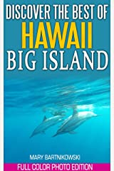 Discover the Best of Big Island Hawaii (Tales of a Travel Warrior Book 2) Kindle Edition