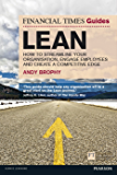 FT Guide to Lean: How to streamline your organisation, engage employees and create a competitive edge (Financial Times Series)