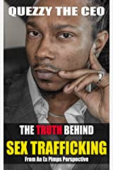 THE TRUTH BEHIND SEX TRAFFICKING: FROM AN EX PIMPS PERSPECTIVE Kindle Edition