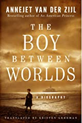 The Boy Between Worlds: A Biography Kindle Edition