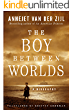 The Boy Between Worlds: A Biography