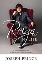 Reign In Life: 90 Powerful Inspirations For Extraordinary Breakthroughs Kindle Edition