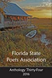 Florida State Poets Association: Anthology Thirty-Four 2016