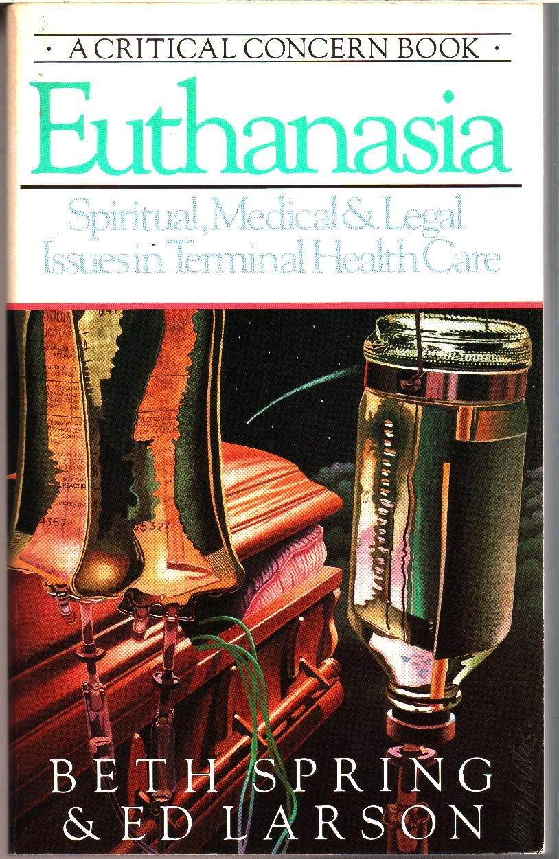 Euthanasia: Spiritual, Medical&Legal Issues in Terminal Health Care