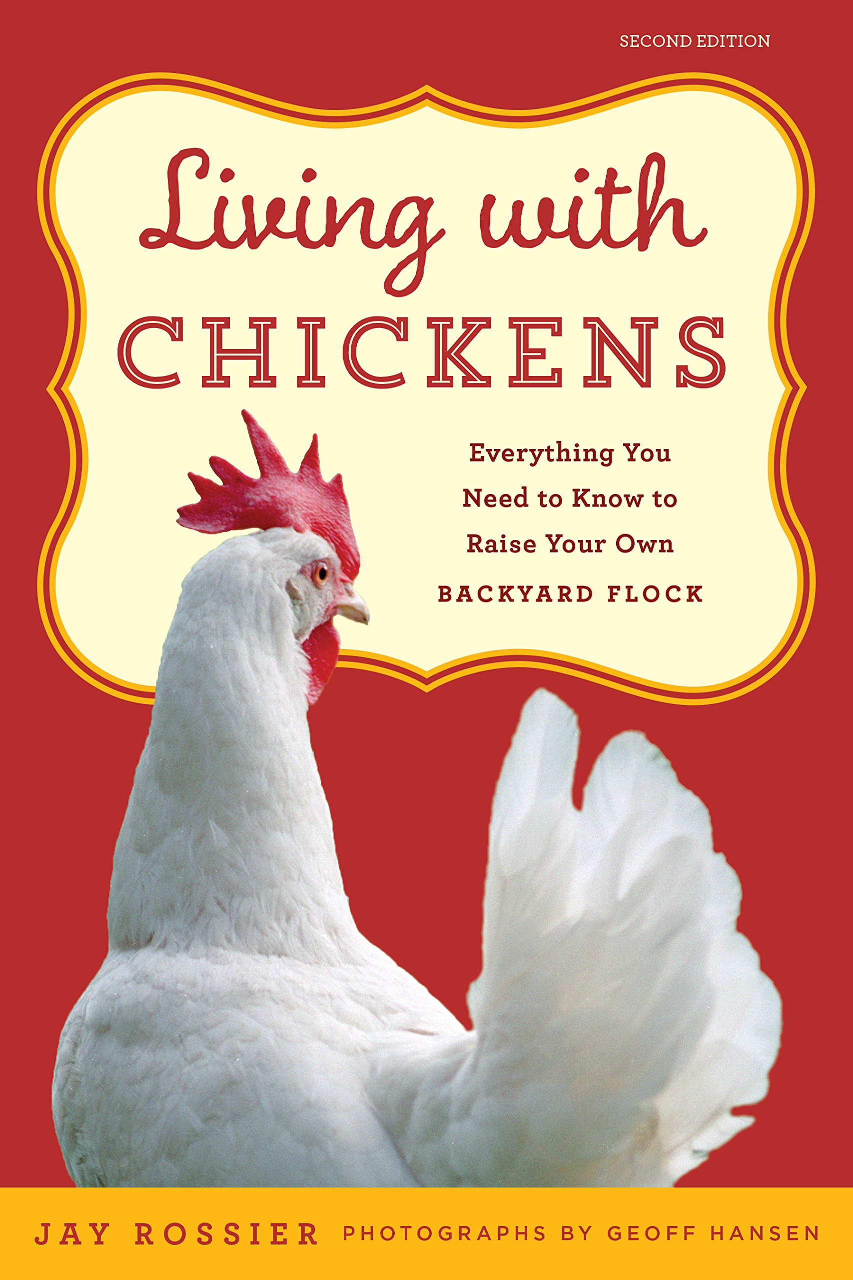 Living with Chickens: Everything You Need To Know To Raise Your Own Backyard Flock pdf