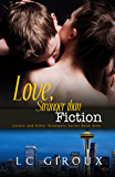Love Stranger than Fiction (A Wounded Hero Contemporary Romance) (Lovers and Other Strangers Book 9)