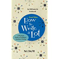 How to Write a Lot: A Practical Guide to Productive Academic Writing 2ed