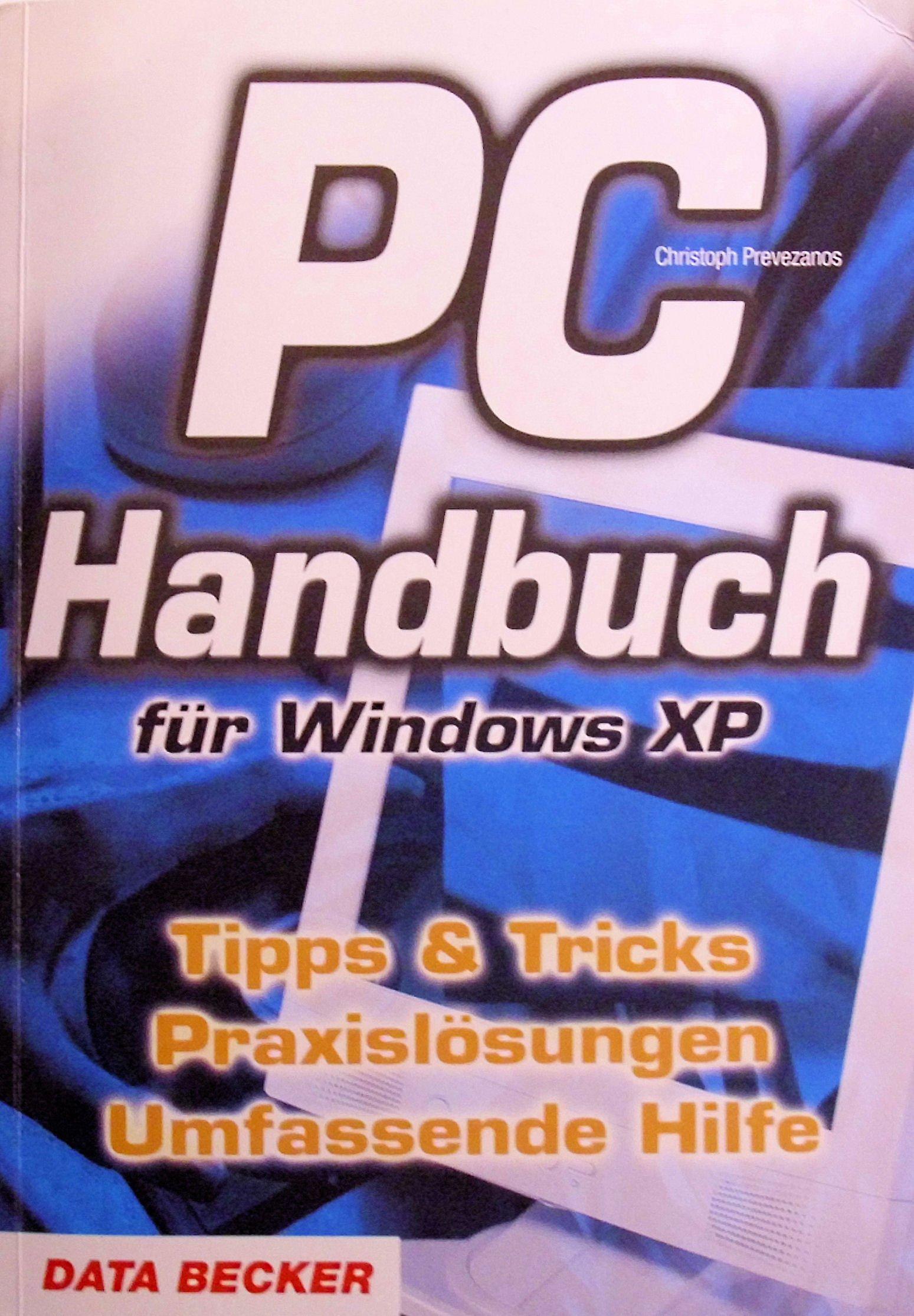 PC-Handbuch für Windows XP: Tipps und Tricks, Praxislösungen, Umfassende Hilfe