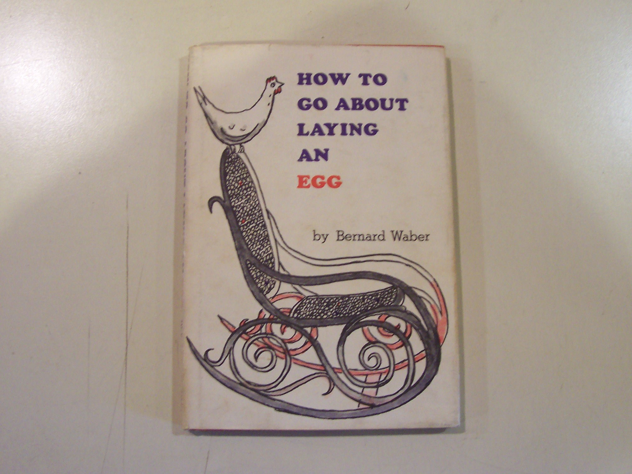 How to Go About Laying an Egg, Waber, Bernard