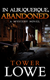 In Albuquerque, Abandoned: A Mystery Novel (Cinnamon/Burro New Mexico Mysteries Book 7)