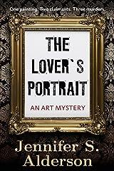 The Lover's Portrait: An Art Mystery (The Adventures of Zelda Richardson) (Volume 2) Paperback