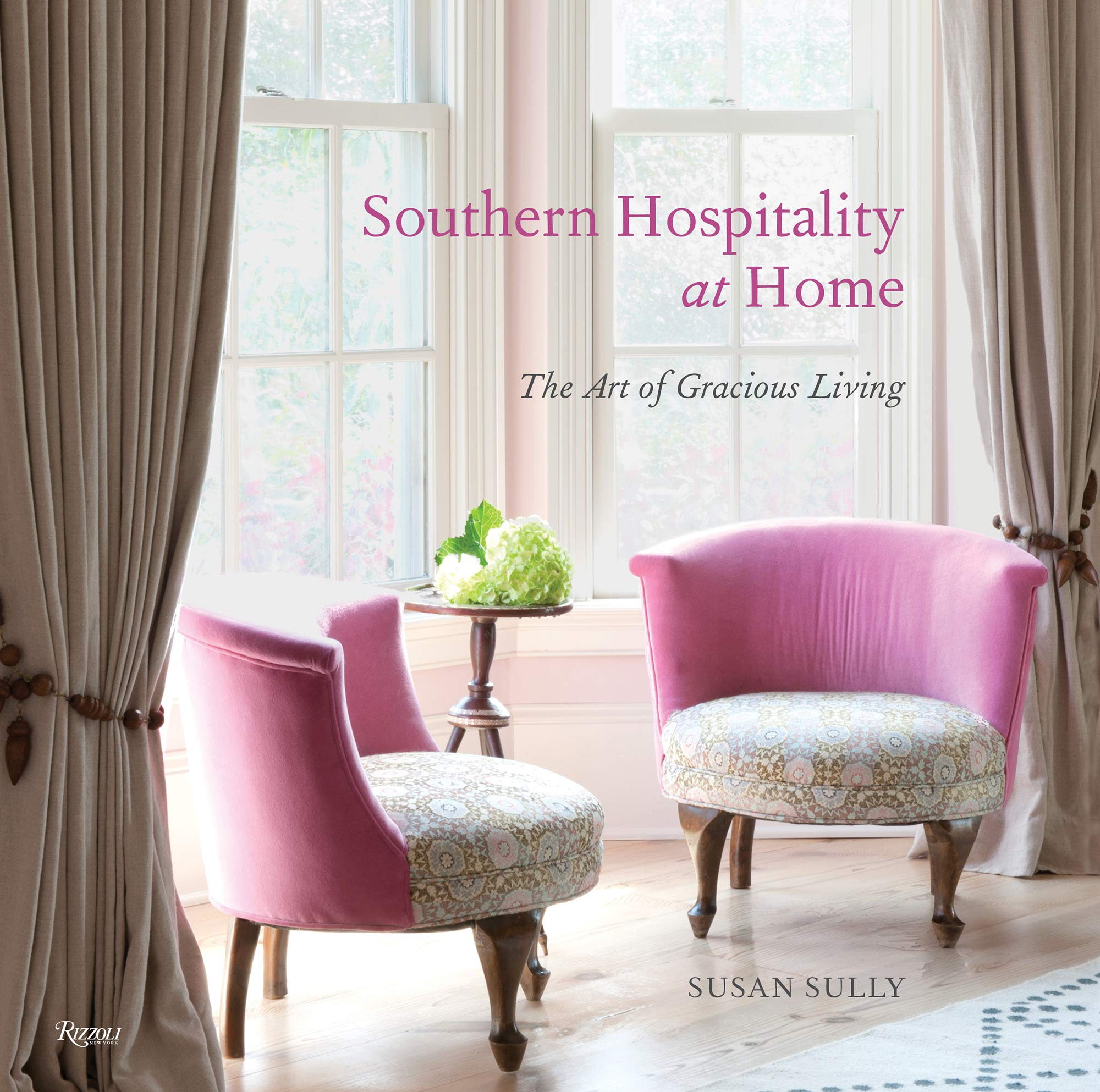 Southern Hospitality at Home: The Art of Gracious Living by Rizzoli