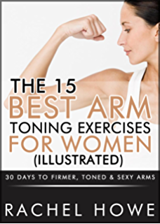 Thin thighs in 30 days kindle edition by wendy stehling health the 15 best arm toning exercises for women illustrated 30 days to firmer fandeluxe Gallery