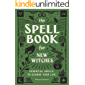 The Spell Book for New Witches: Essential Spells to Change Your Life (English Edition)