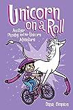 Unicorn on a Roll (Volume 2) (Phoebe and Her Unicorn)