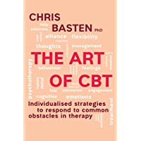 The Art of CBT : Individualised strategies to respond to common obstacles in therapy
