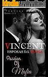 VINCENT (Esposas da máfia Livro 1)