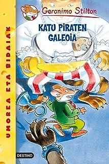 Katu piraten galeoia: Geronimo Stilton Euskera 8 (Libros en euskera)