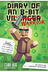 Diary of an 8-Bit Warrior: An Unofficial Minecraft Adventure Kindle Edition