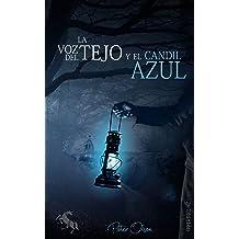 LA VOZ DEL TEJO y el CANDIL AZUL - 2ª Edición (Spanish Edition) Aug 26, 2017