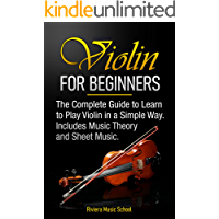 Violin for Beginners: The Complete Guide to Learn to Play Violin in a Simple Way. Includes Music Theory and Sheet Music book cover