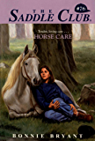 Horse Care (Saddle Club series Book 76)
