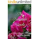 The Banished Uncle: A Pride and Prejudice Variation